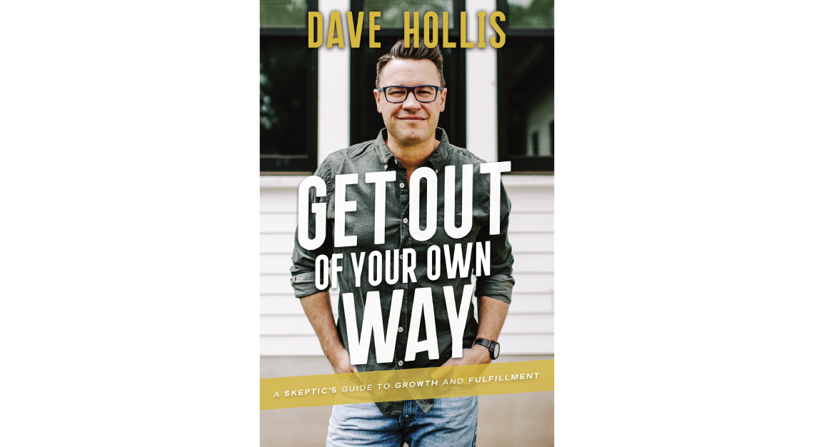 get out of your own way dave hollis