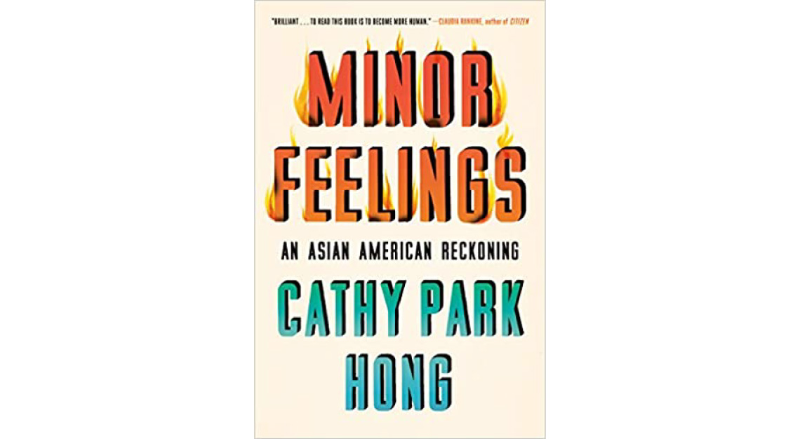Minor Feelings Cathy Park Hong