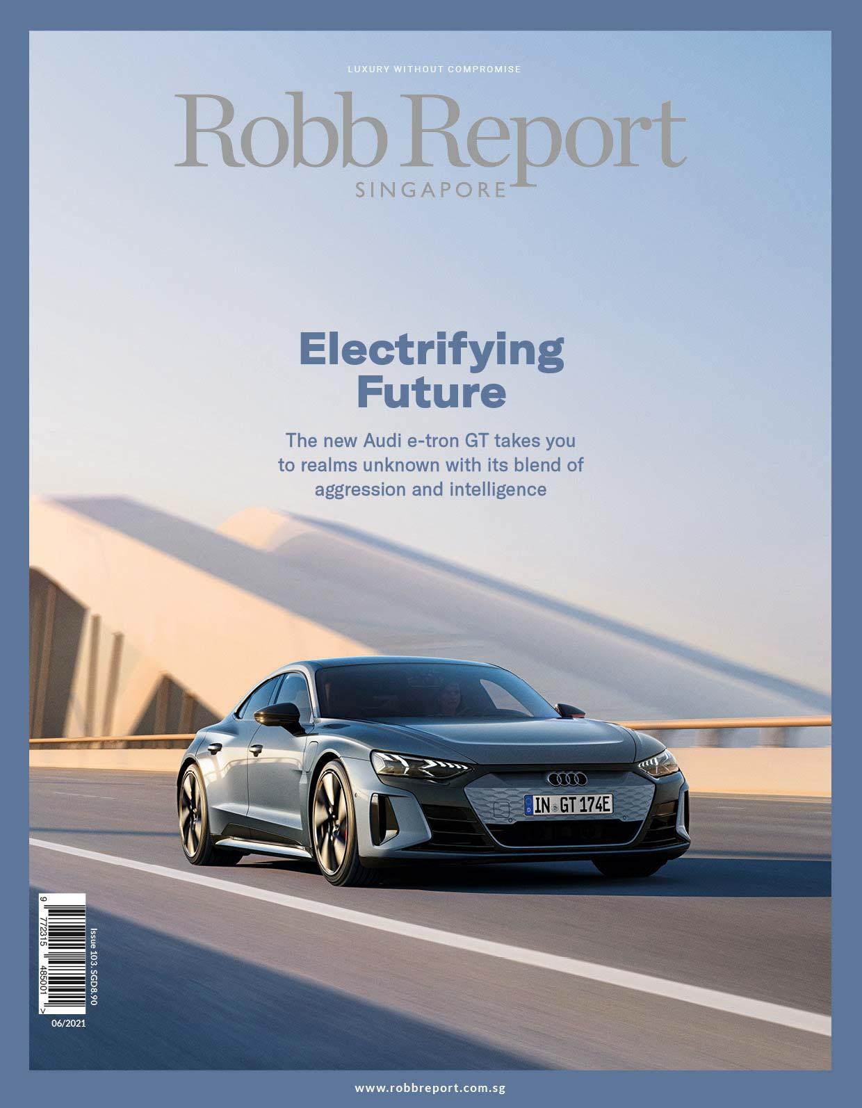 Robb Report Singapore June 2021 issue